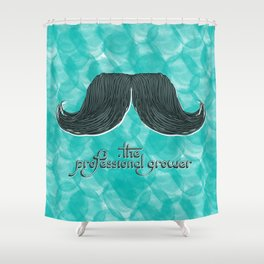 the professional grower Shower Curtain