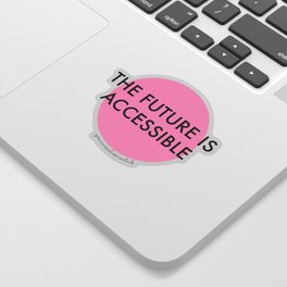 The Future is Accessible - Pink Sticker