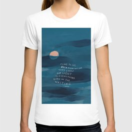 Cling To Joy, Bold, Audacious Joy That Looks For Light In Everything Even In The Waiting. T-shirt