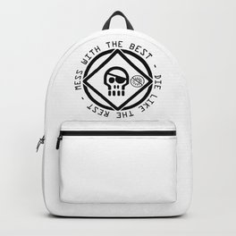 Mess With the Best Die Like the Rest Backpack