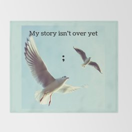My Story Isn't Over Yet ; Throw Blanket