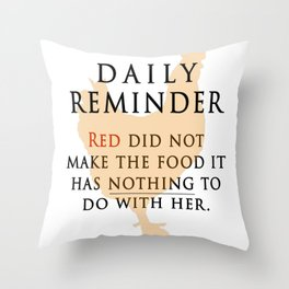 Red didn't make the food-OITNB Throw Pillow