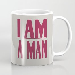 I Am A Man Coffee Mug