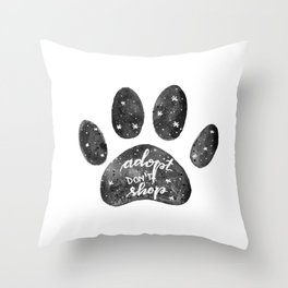 Adopt don't shop galaxy paw - black and white Throw Pillow