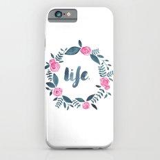 Life. Slim Case iPhone 6s