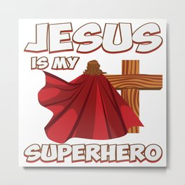 Funny Super Hero Jesus Christ Priest Quote Gift Metal Print