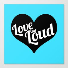 Love Out Loud - Black & White Canvas Print