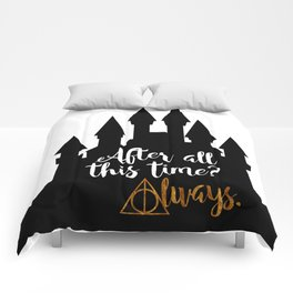 After All This Time? Always! Comforters