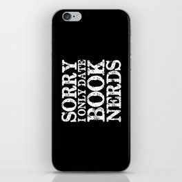 Sorry, I Only Date Book Nerds - Inverted iPhone Skin