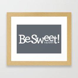 Be Sweet ya big numpty Framed Art Print