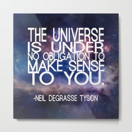 Neil DeGrasse Tyson Quote - Universe Metal Print