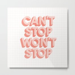 Can't Stop Won't Stop 3D typography wall art home decor in pink peach Metal Print