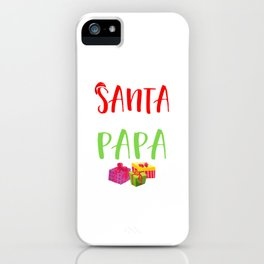 Who Needs Santa When You Have Papa Christmas  iPhone Case
