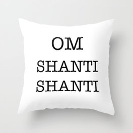 OM SHANTI SHANTI Throw Pillow