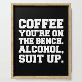 Alcohol, Suit Up Funny Quote Serving Tray
