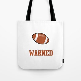 I'm the Boy Your Coach Warned You About Sports T-shirt Tote Bag