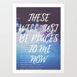 """These Will Just Be Places to Me Now (33 """"GOD"""" by Bon Iver) Art Print"""