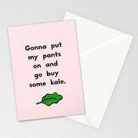 Gonna put my pants on and go buy some kale Stationery Cards
