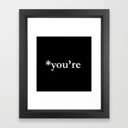 *you're (white type) Framed Art Print