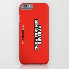 MY BEARD DEMANDS MORE. iPhone 6s Slim Case