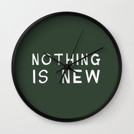 Nothing is new Wall Clock