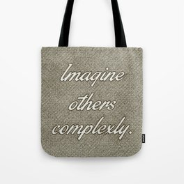 Imagine Others Complexly Tote Bag