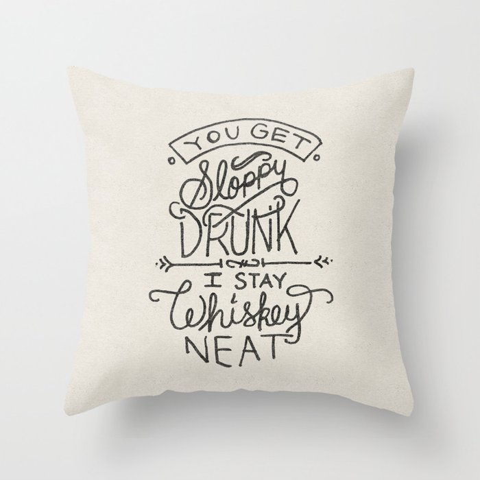 ...I Stay Whiskey Neat Throw Pillow