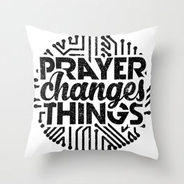 Prayer Changes Things Throw Pillow