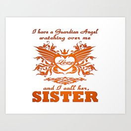 My guardian Angel, My SISTER Art Print