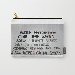 Need Motivation Carry-All Pouch