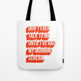 My Morning Scream Tote Bag