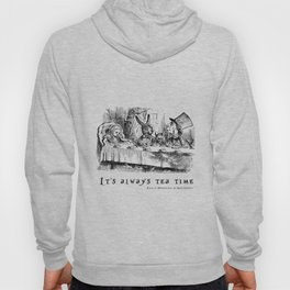It's always tea time Hoody