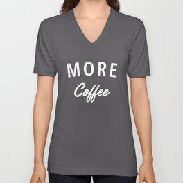 More Coffee Unisex V-Neck