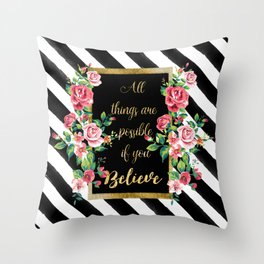 "Modern golden inspirational  quote, ""all things are possible if you believe"" Throw Pillow"