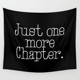 Just One More Chapter Wall Tapestry