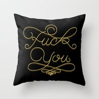 fuck you Throw Pillows featuring Fuck you by Valentina Badeanu