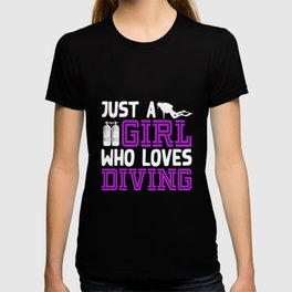 Just A Girl Who Loves Diving Scuba Diver Fan T-shirt