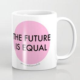 The Future is Equal - Pink Coffee Mug