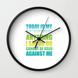 21st Birthday Anything I Say or Do Cannot be Used T-Shirt Wall Clock
