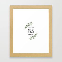 wake up kickass be kind repeat Framed Art Print