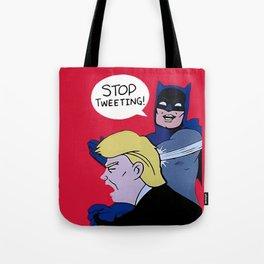 Trump Stop Tweeting Tote Bag