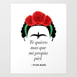 Frida Kahlo: Te quiero mas que mi propia piel. Art Print