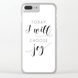 PRINTABLE Art, Today I Will Choose Joy, Joy Sign, relax Sign, Meditation, Yoga Print,Room Decor,Typo Clear iPhone Case