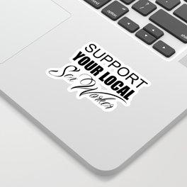 Support you local sexworker Sticker