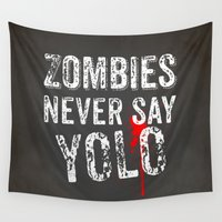 yolo Wall Tapestries featuring Zombies never say YOLO by Nxolab