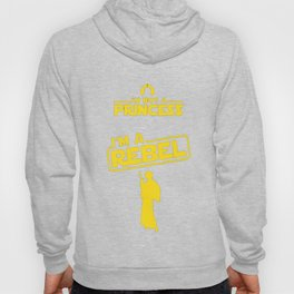 I'm Not a Princess, I'm a Rebel T-Shirt Hoody
