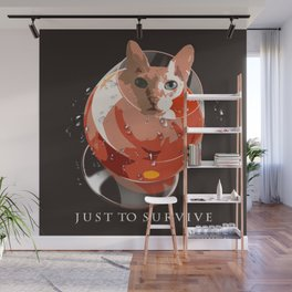 Just to survive Wall Mural