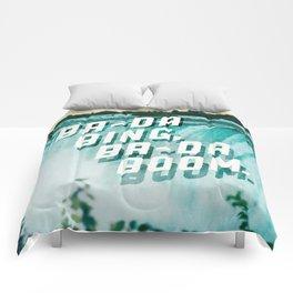 Ba-da Bing, Ba-da Boom. Comforters