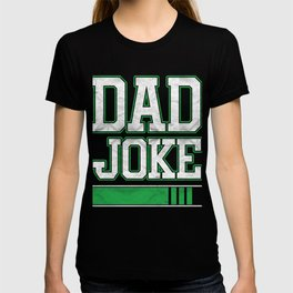 Dad Humor Dad Joke Loading Daddy Father's Day Gift T-shirt