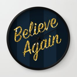 Believe Again Wall Clock